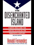 The Disenchanted Island: Puerto Rico and the United States in the Twentieth Century