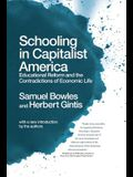 Schooling in Capitalist America: Educational Reform and the Contradictions of Economic Life