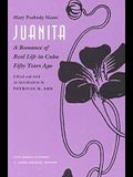 Juanita: A Romance of Real Life in Cuba Fifty Years Ago,