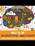 What is the Scientific Method? Science Book for Kids - Children's Science Books