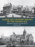 American Country Houses of the Gilded Age: (sheldon's artistic Country-Seats)