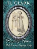 Regency Love: Reflections of a Young Lady
