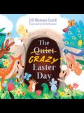 The Quiet/Crazy Easter Day