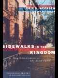 Sidewalks in the Kingdom: New Urbanism and the Christian Faith