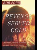 Revenge Served Cold: Her retaliation is far more deadly than their games