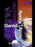 Daniel Y El Apocalipsis: El Plan de Dios En Las Profecías de Las Naciones del Mundo, El Futuro del Pueblo de Israel, La Iglesia Y Los Gentiles = Danie