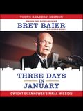 Three Days in January: Young Readers' Edition Lib/E: Dwight Eisenhower's Final Mission
