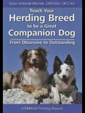 Teach Your Herding Breed to Be a Great Companion Dog, from Obsessive to Outstanding