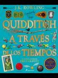 Quidditch a Través de Los Tiempos. Edición Ilustrada / Quidditch Through the Ages: The Illustrated Edition