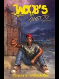 Jacob's Ghetto: You're not the product of your environment