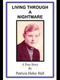 Living Through a Nightmare: A True Story