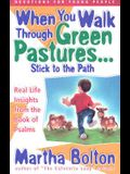 When You Walk Through Green Pastures...Stick to the Path: Devotions on the Book of Psalms