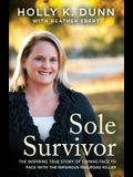 Sole Survivor: The Inspiring True Story of Coming Face to Face with the Infamous Railroad Killer