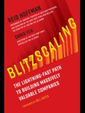 Blitzscaling: The Lightning-Fast Path to Creating Massively Valuable Businesses