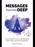 Messages from the Deep: Calm Anxiety and Lift Depression with Yoga and the Elements