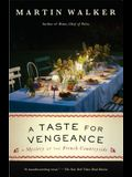 A Taste for Vengeance: A Mystery of the French Countryside