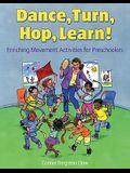 Dance, Turn, Hop, Learn!: Enriching Movement Activities for Preschoolers