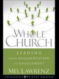 Whole Church: Leading from Fragmentation to Engagement