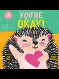 You're Okay!: An Oh Joy! Book