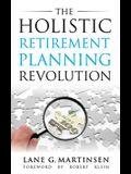 The Holistic Retirement Planning Revolution
