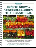 How to Grow a Vegetable Garden That Cannot Fail, Volume I