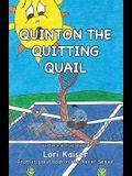 Quinton the Quitting Quail