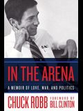 In the Arena: A Memoir of Love, War, and Politics
