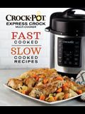 Crockpot Express Crock Multi-Cooker: Fast Cooked Slow Cooked Recipes