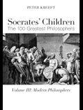 Socrates' Children: Modern: The 100 Greatest Philosophers