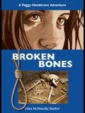 Broken Bones: A Peggy Henderson Adventure