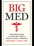 Big Med: Megaproviders and the High Cost of Health Care in America