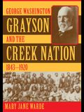 George Washington Grayson and the Creek Nation, 1843-1920