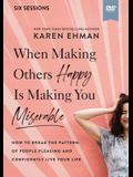 When Making Others Happy Is Making You Miserable Video Study: How to Break the Pattern of People Pleasing and Confidently Live Your Life