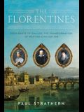 The Florentines: From Dante to Galileo: The Transformation of Western Civilization