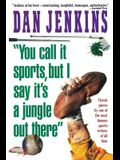 You Call It Sports, But I Say It's a Jungle Out There!