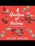 A Question of Holmes Lib/E