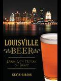 Louisville Beer: Derby City History on Draft