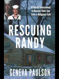 Rescuing Randy: A Family Determined to Rescue Their Son From a Religious Cult