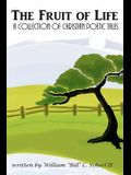 The Fruit of Life: A Collection of Christian Poetic Tales