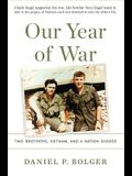Our Year of War: Two Brothers, Vietnam, and a Nation Divided