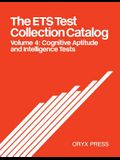 The Ets Test Collection Catalog: Volume 4: Cognitive Aptitude and Intelligence Tests