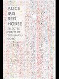 Alice Iris Red Horse: Selected Poems