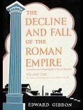 The Decline and Fall of the Roman Empire, Volume One: The History of the Empire from A.D. 180 to A.D. .395