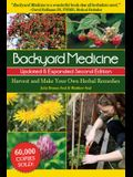 Backyard Medicine Updated & Expanded Second Edition: Harvest and Make Your Own Herbal Remedies