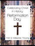 Celebrating Christ in History: Reformation Day