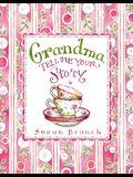 Grandma Tell Me Your Story (Keepsake Journal)