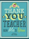 Thank You Teacher: From Me to You