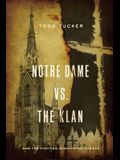 Notre Dame vs. the Klan: How the Fighting Irish Defied the KKK