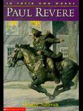 In Their Own Words: Paul Revere: Paul Revere