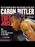 Tuff Juice Lib/E: My Journey from the Streets to the NBA